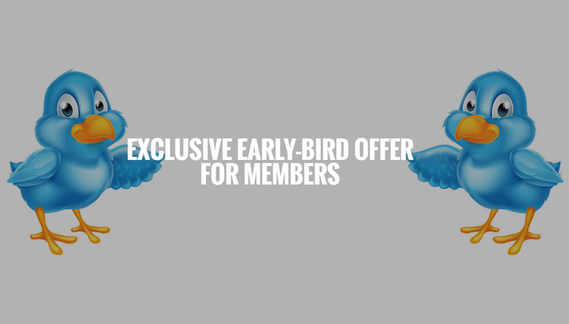 Early-Bird Offer For Members